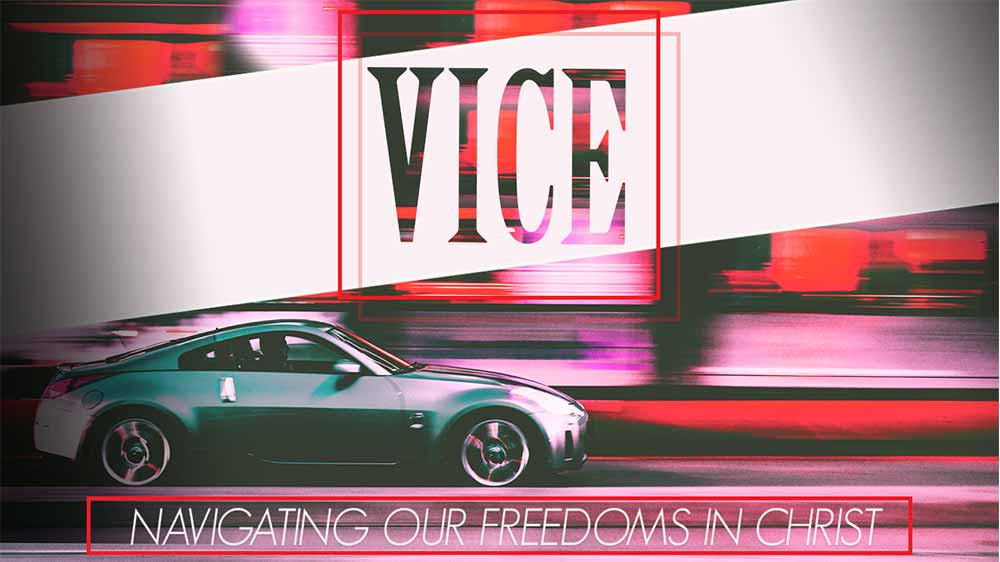 Blue sports-car speeds along a blurry road. 'Vice, navigating our freedoms in Christ' is superimposed on top