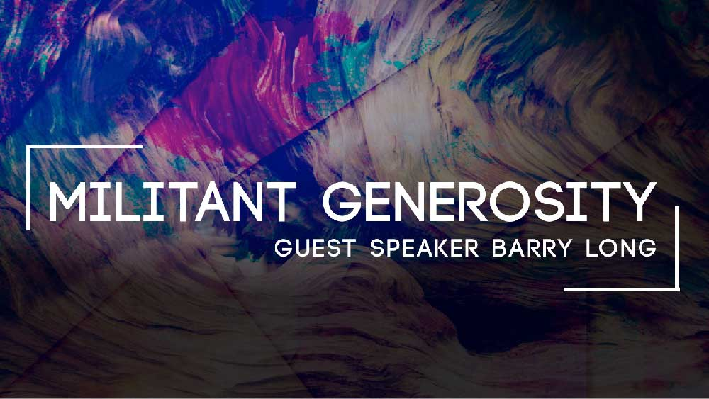 A watercolor background with the words 'Militant Generosity' written on top