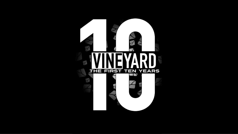 'Vineyard, The First Ten Years' is written across a black background.