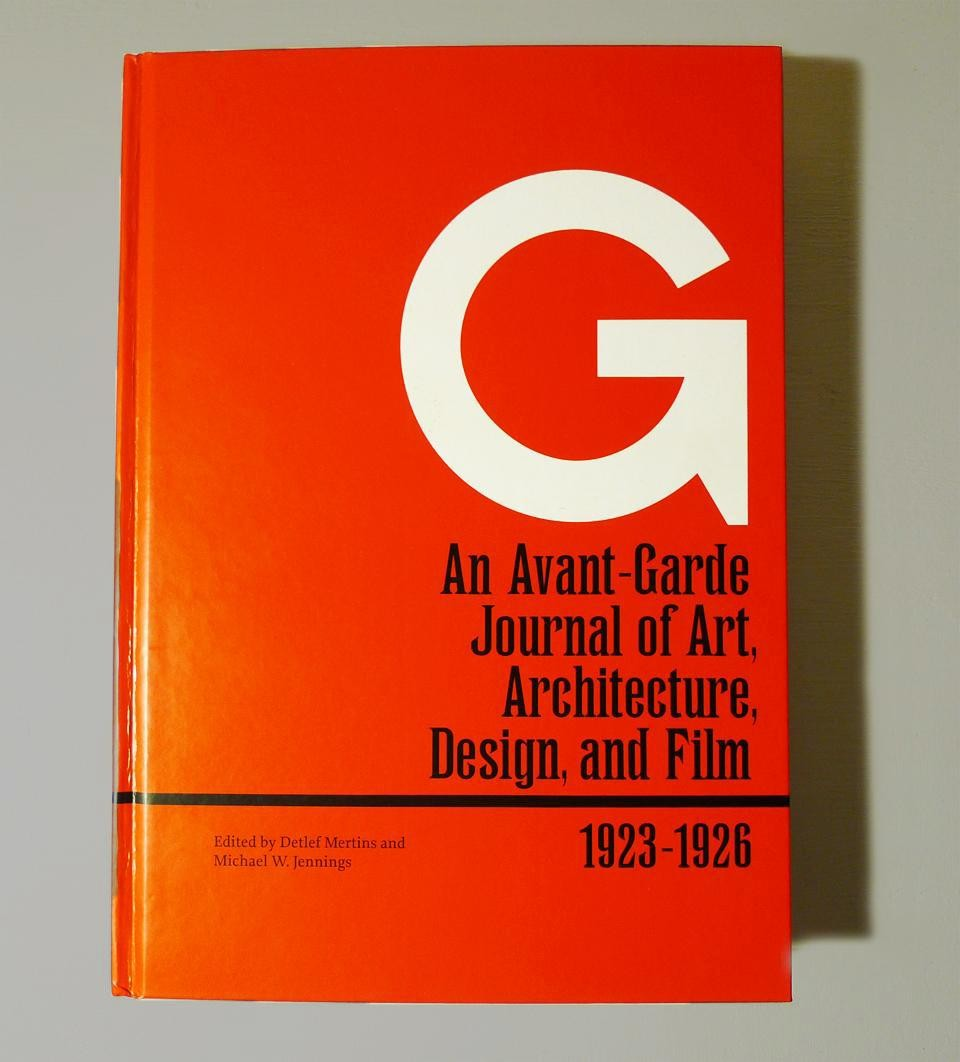 G: An Avant-Garde Journal of Art, Architecture, Design, and Film, 1923–1926 Detlef Mertins, Michael W. Jennings (Eds.). Getty Research Institute, 2010.