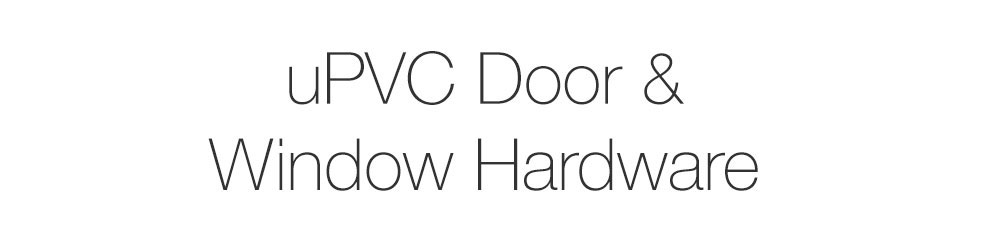 uPVC door and window hardware