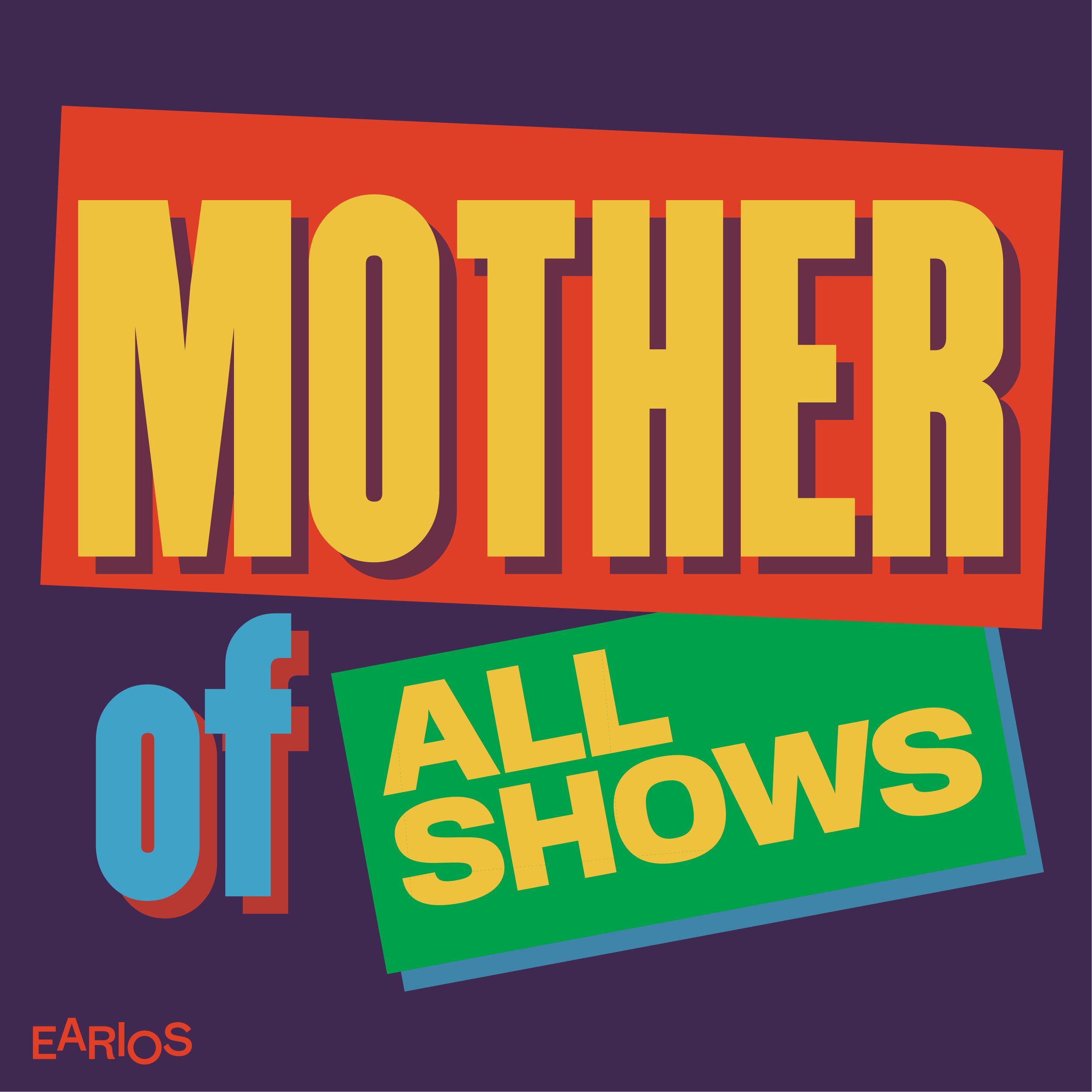 MotherOfAllShows.jpg