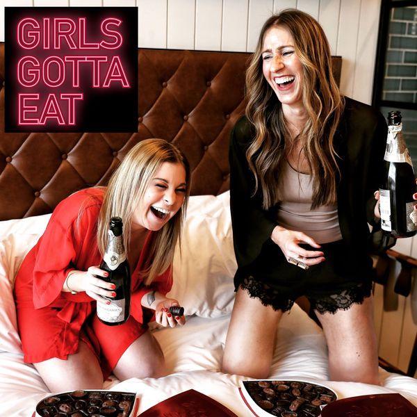 Girls Gotta Eat -