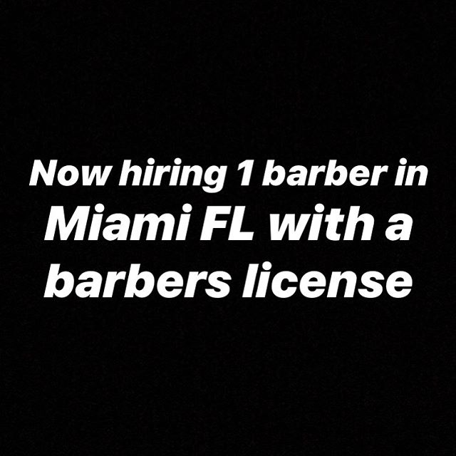 I'm looking for a barber in Miami who is licensed and has good work ethic. DM me for more information. PLEASE IF YOU DON'T HAVE EXPERIENCE OR A LICENSE DON'T BOTHER. #NicestBarbers