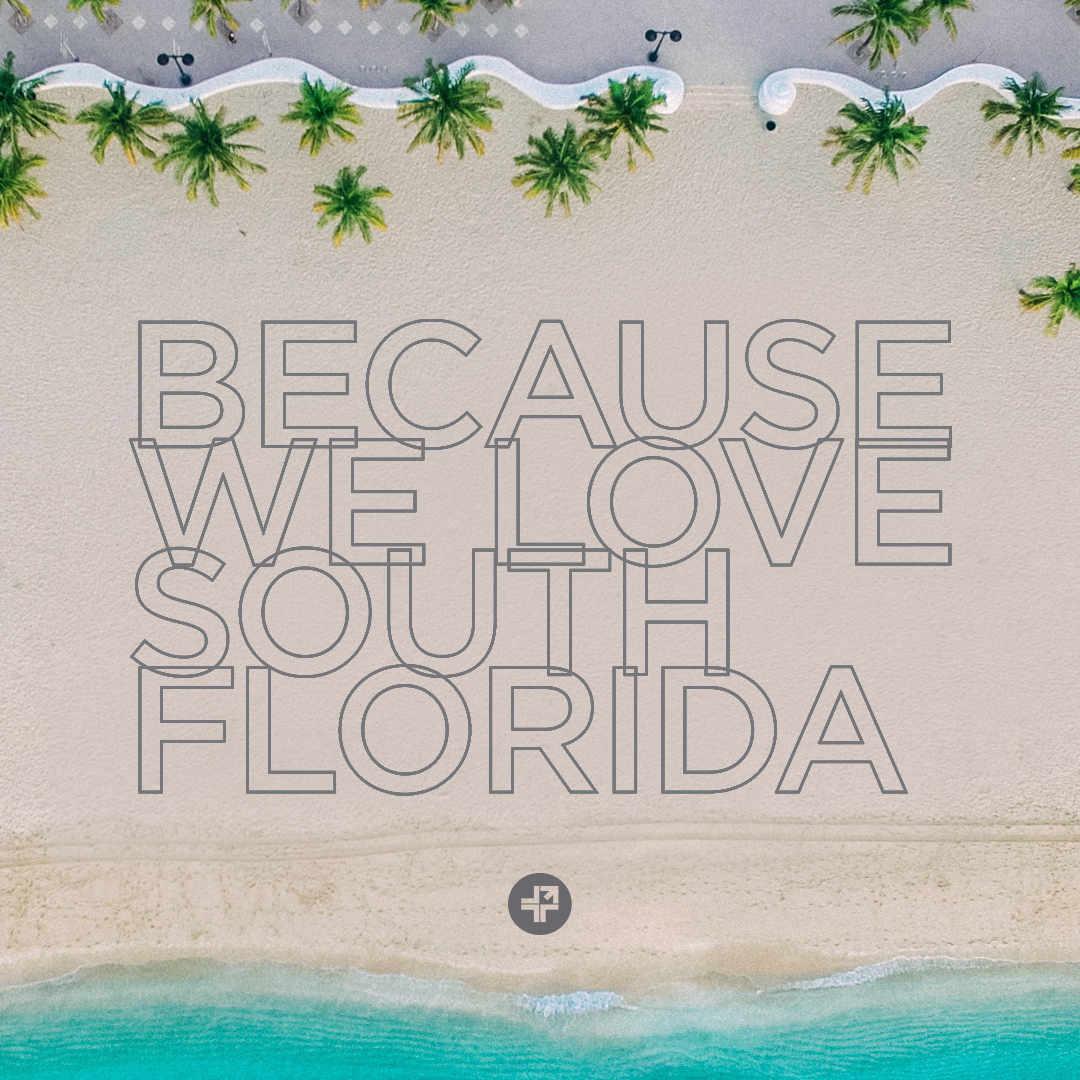 Because We Love South Florida