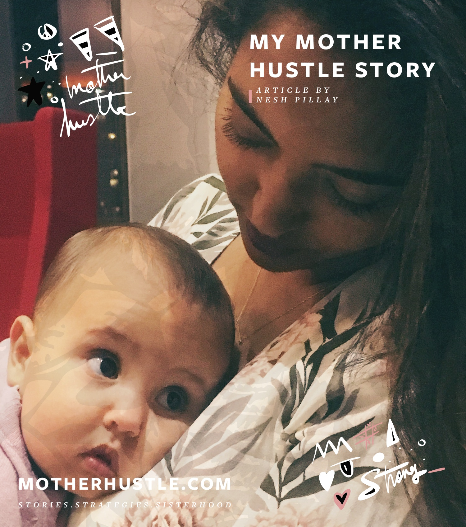 My MotherHustle Story - MOTHERHUSTLE, NOVEMBER 2017