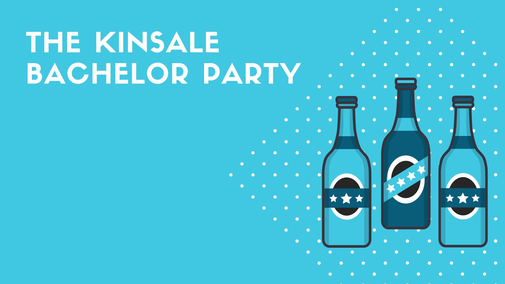KINSALE bachelor party.png