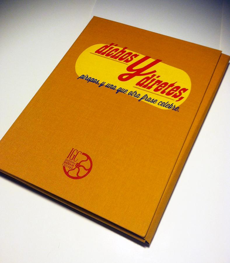 Dichos y Deretes   Instituto Grafico de Chicago's international print portfolio.