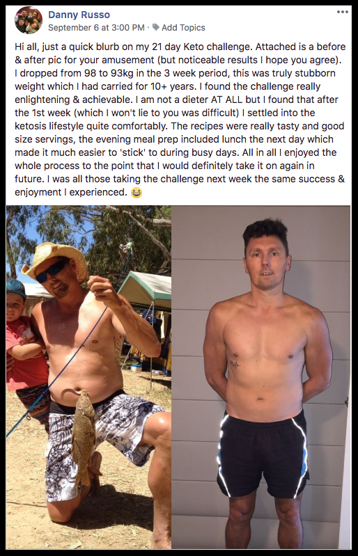 """I dropped from 98 to 93kg in the 3 week period, this was truly stubborn weight which I had carried for 10+ years"" -"