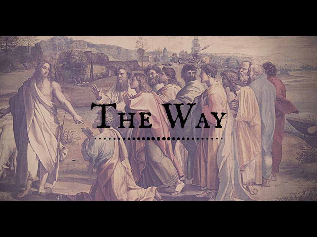 """The Way - """"And they devoted themselves to the apostles' teaching…"""""""