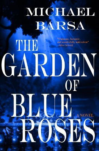 The Garden of Blue Roses.jpeg