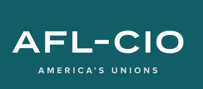 "AFL-CIO Endorsement - ""The American Federation of Labor and Congress of Industrial Organizations (AFL-CIO) works tirelessly to improve the lives of working people… Our work is anchored in making sure everyone who works for a living has family-supporting wages and benefits and the ability to retire with dignity. We advance legislation to create good jobs by investing tax dollars in schools, roads, bridges, ports and airports, and improving the lives of workers through education, job training and a livable minimum wage. We advocate for strengthening Social Security and private pensions, ensuring fair tax policies, and making high-quality, affordable health care available to all.""https://aflcio.org/"