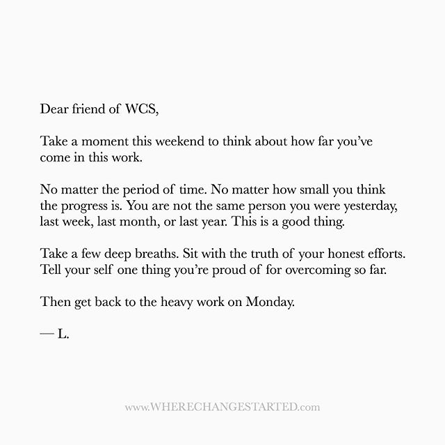 Dear friend.  This your Friday reminder.  I'm proud of you. 💛