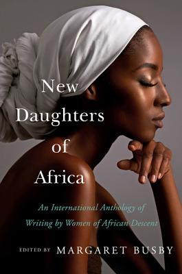 New Daughters of Africa: An International Anthology of Writing by Women of African Descentby Margaret Busby - This magnificent follow-up to the original landmark anthology brings together fresh and vibrant voices that have emerged from across the globe in the past two decades, from Antigua to Zimbabwe and Angola to the United States. Key figures, including Margo Jefferson, Nawal El Saadawi, Edwidge Danticat, and Zadie Smith, join popular contemporaries such as Chimamanda Ngozi Adichie, Imbolo Mbue, Yrsa Daley-Ward, Taiye Selasi, and Chinelo Okparanta in celebrating the heritage that unites them. Each of the pieces in this remarkable collection demonstrates an uplifting sense of sisterhood, honors the strong links that endure from generation to generation, and addresses the common obstacles female writers of color face as they negotiate issues of race, gender, and class and address vital matters of independence, freedom, and oppression.Release Date: May 7th 2019