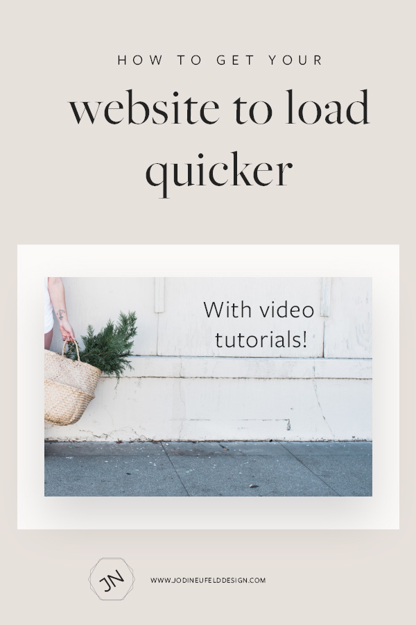 How to get your website to load quicker | Jodi Neufeld Design | Squarespace web designer