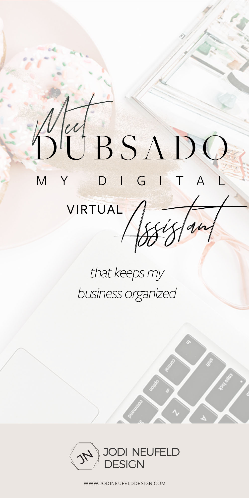 Meet Dubsado by Jodi Neufeld Design - my digital virtual assistant that keeps my business organized