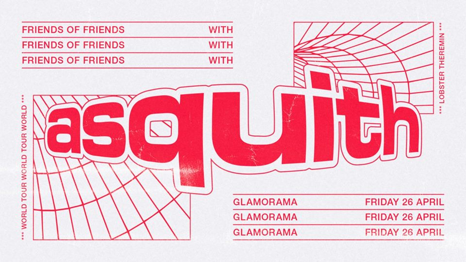 Friends of Friends with Asquith (Lobster Theremin) - Friday 26th April, Glamorama