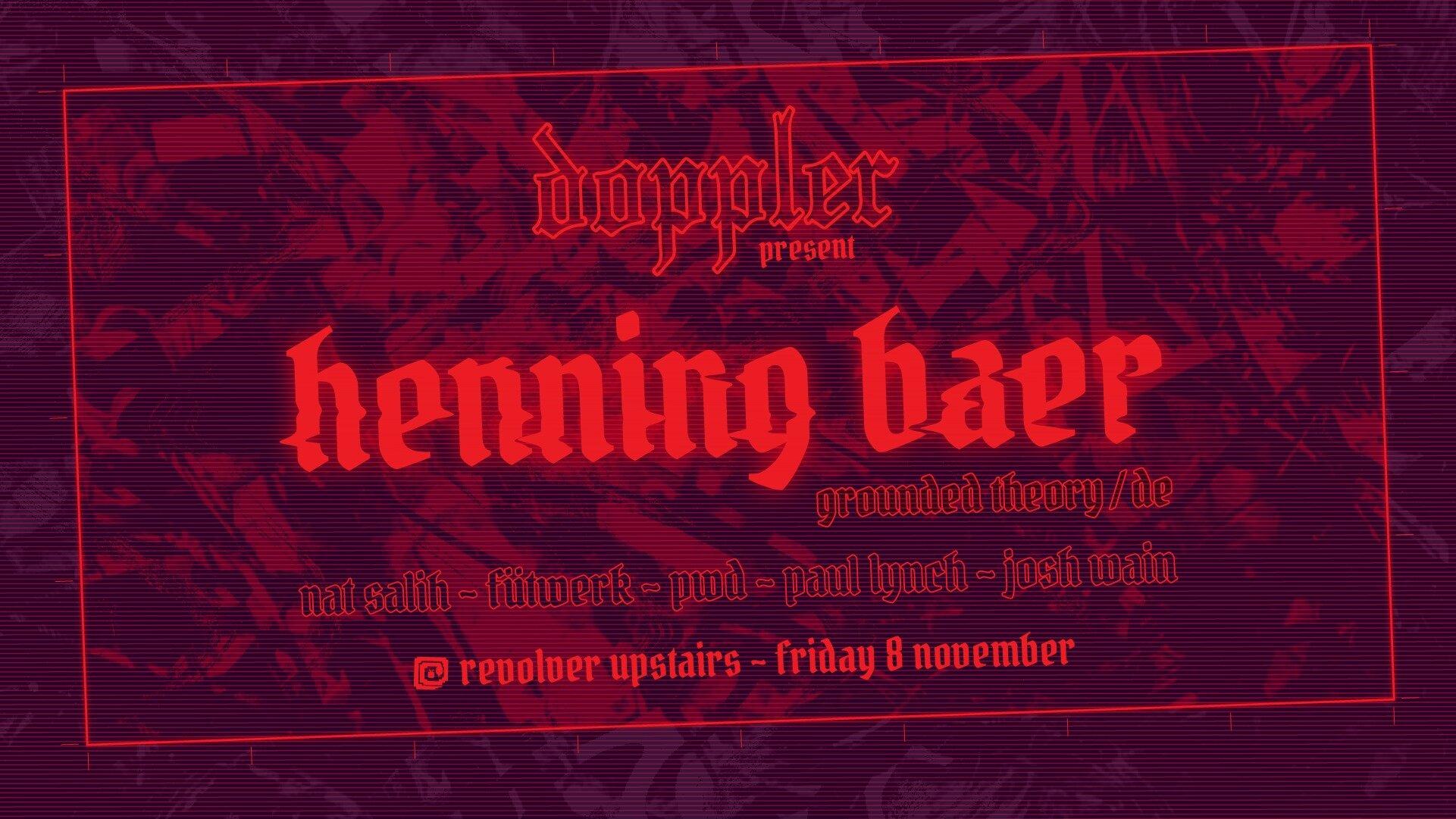 Doppler pres. Henning Baer [Grounded Theory] - Friday, November 8: Revolver, Melbourne