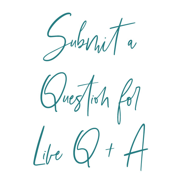 Submit a question for Q + A