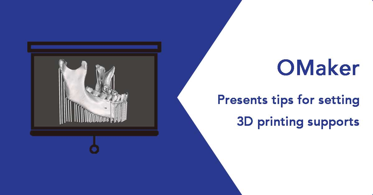 OMaker-tips for setting 3D printing supports