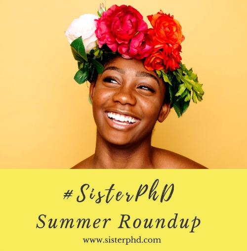 SisterPhD-Summer-RoundUp.jpg