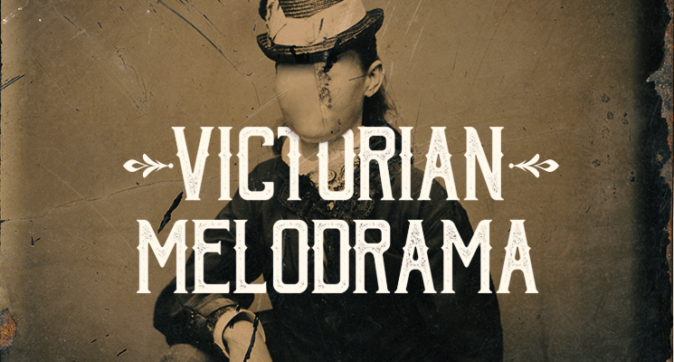 0136_Victorian_Melodrama_0136_745x400 wTITLE-2.png