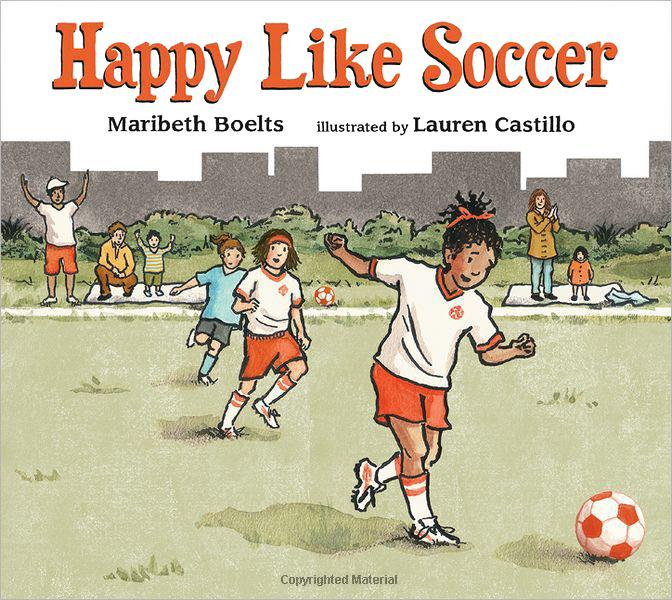 Castillo, Lauren - 2012.05 HAPPY LIKE SOCCER - PB - RLM PR.jpg