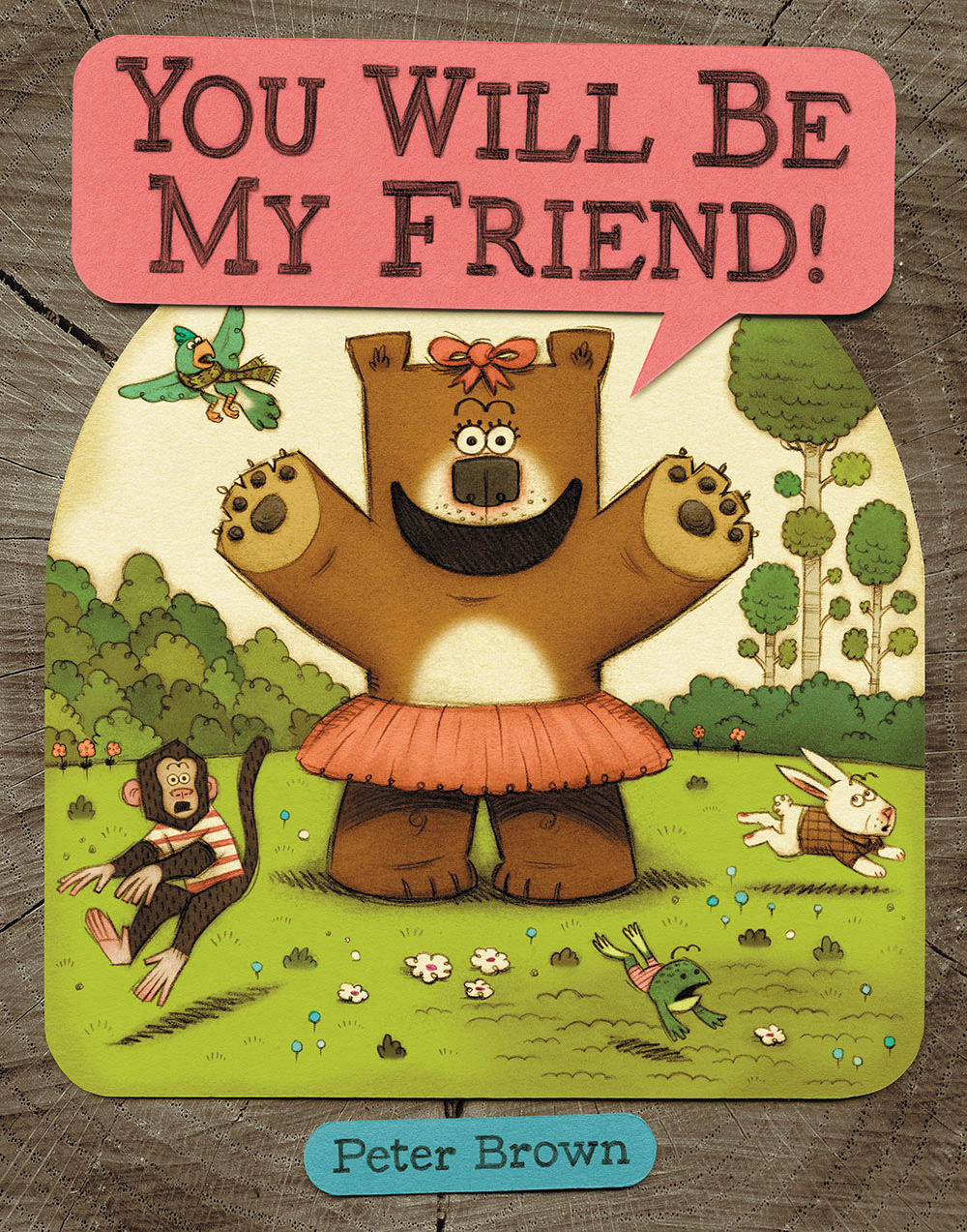 Brown, Peter 2011_09 - YOU WILL BE MY FRIEND - PB - RLM PR.jpg