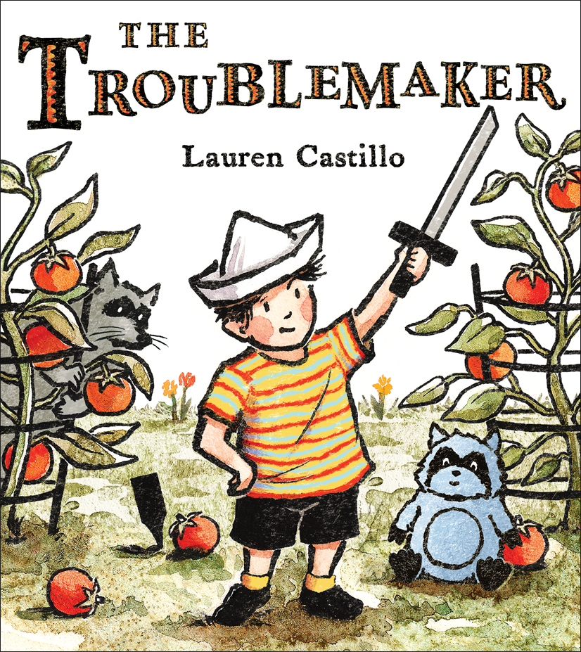 Castillo, Lauren - 2014.06 THE TROUBLEMAKER - PB - RLM PR.jpg