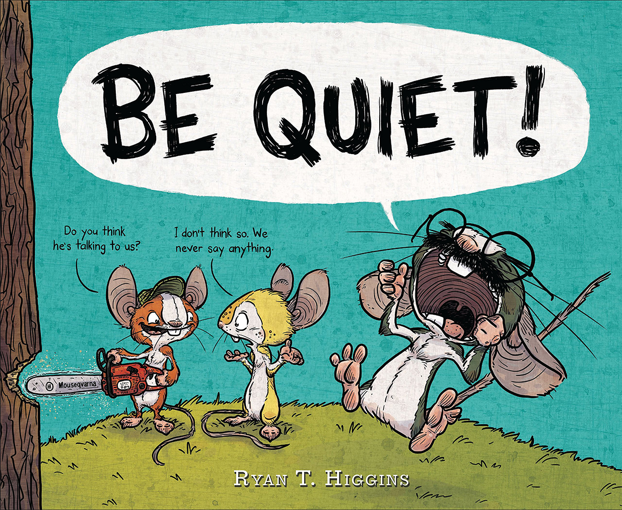 Higgins, Ryan T 2017_04 - BE QUIET - PB - RLM PR.jpg