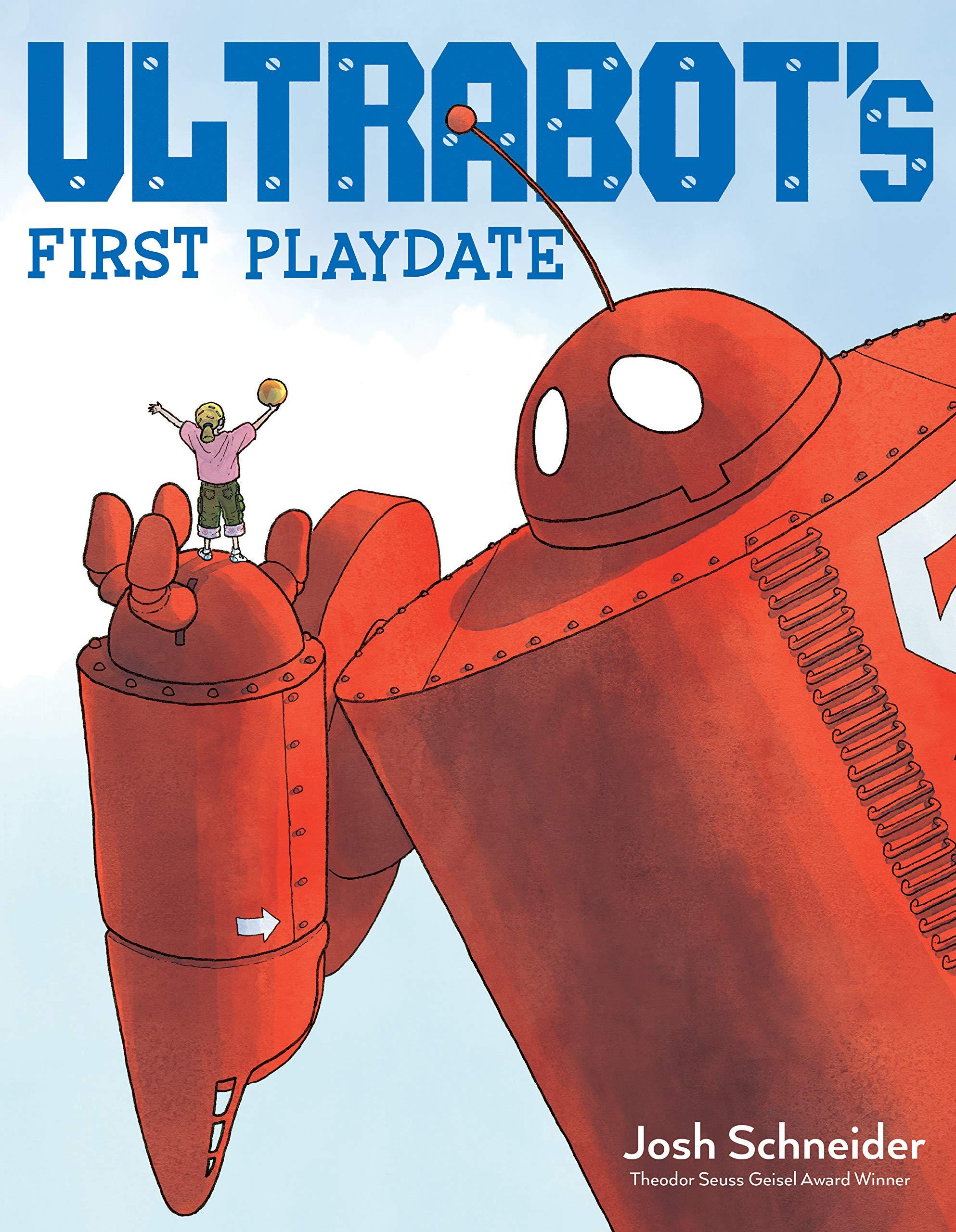 Schneider, Josh 2019_07 - ULTRABOT'S FIRST PLAYDATE - PB - RLM PR.jpg