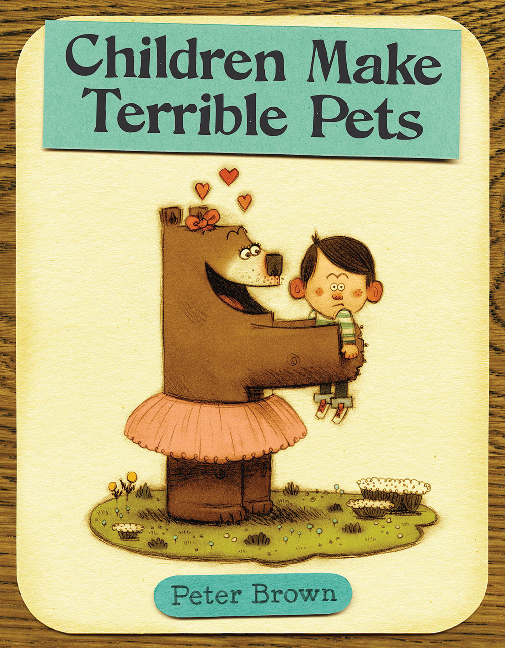 Brown, Peter 2010_09 - CHILDREN MAKE TERRIBLE PETS - PB - RLM PR.jpg