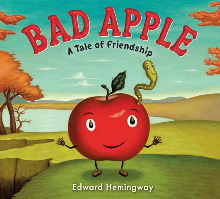 Hemingway, Edward 2012_08 - BAD APPLE A TALE OF FRIENDSHIP - PB2.jpg