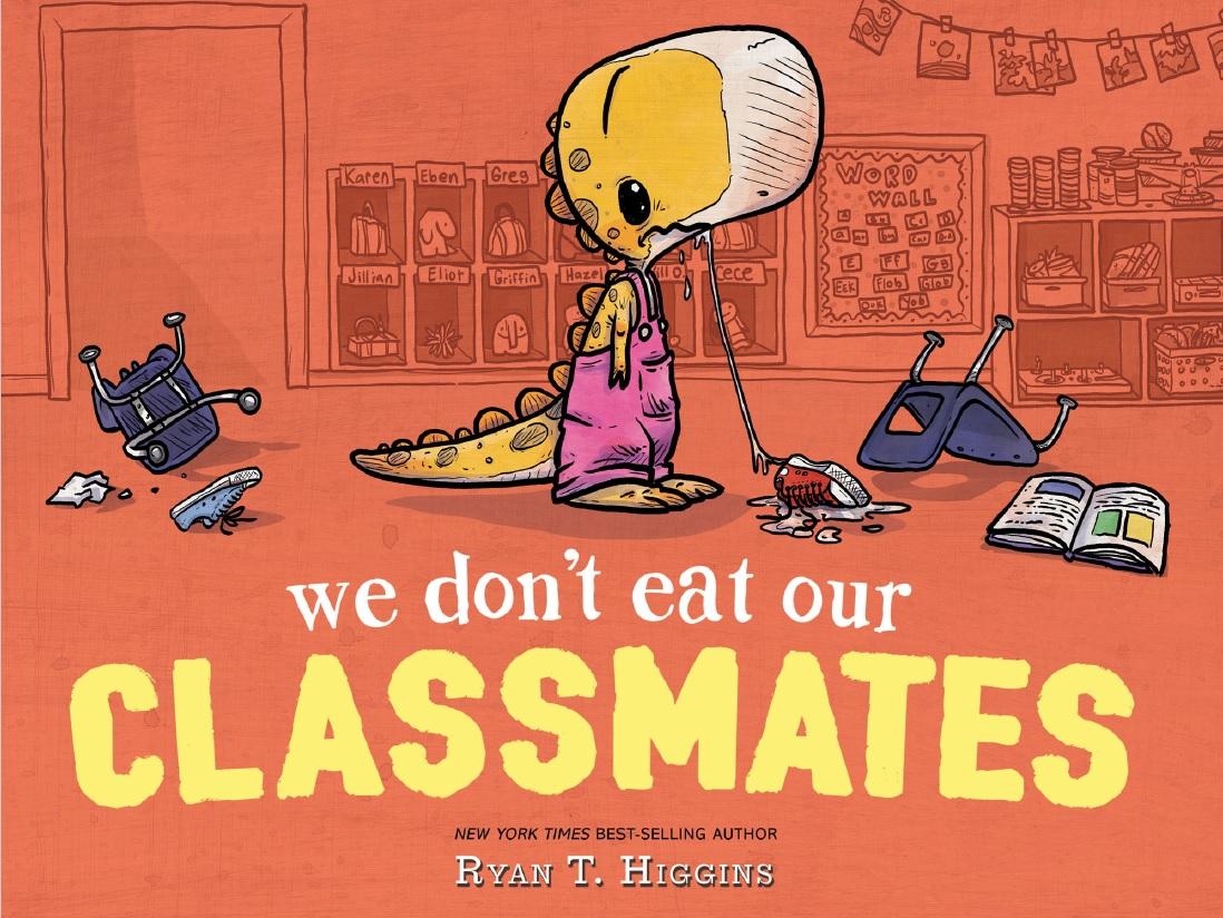 Higgins, Ryan T 2018_06 - WE DON'T EAT OUR CLASSMATES - PB - RLM PR.jpg