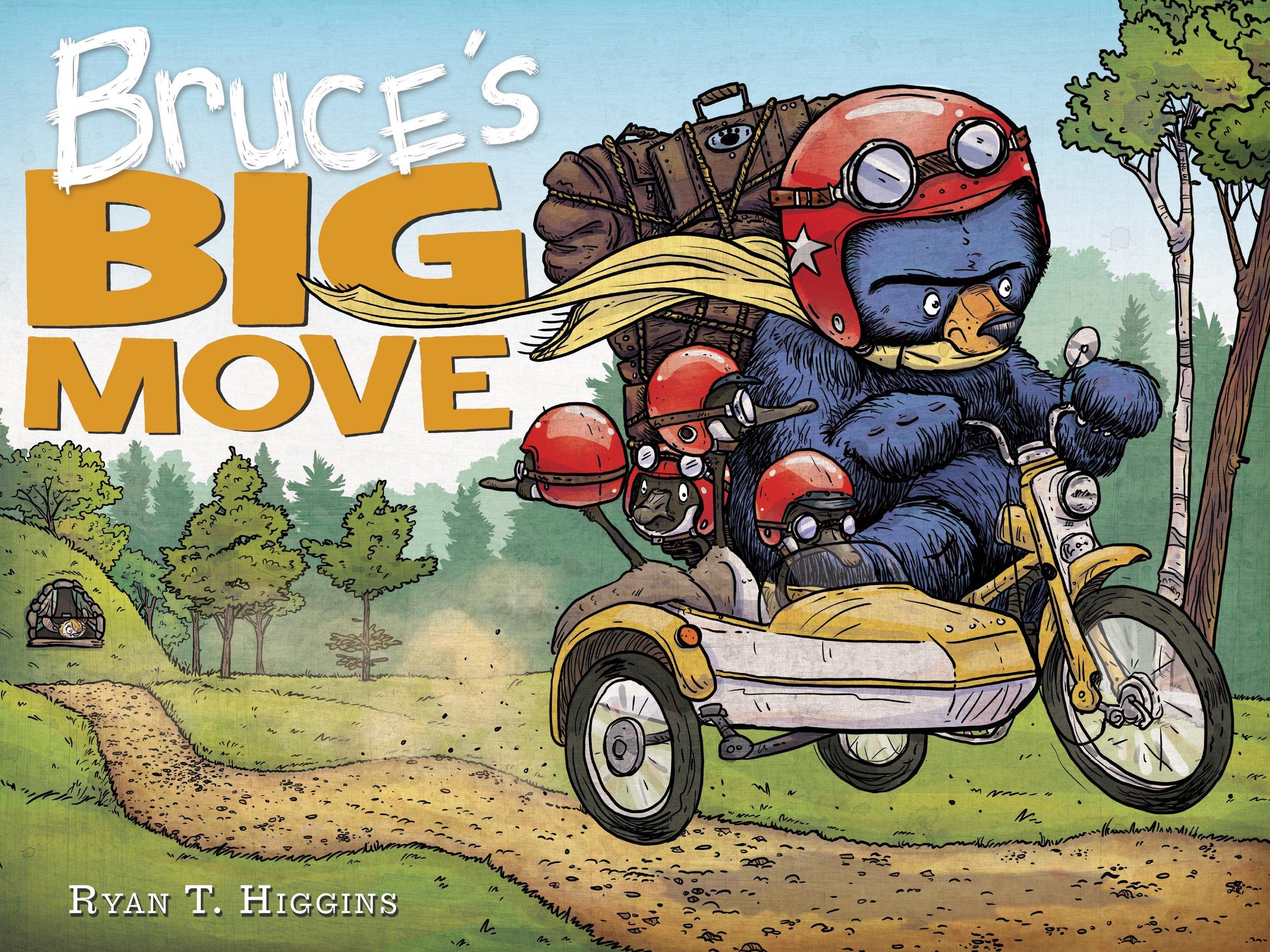 Higgins, Ryan T 2017_09 - BRUCE'S BIG MOVE - PB - RLM PR.jpg