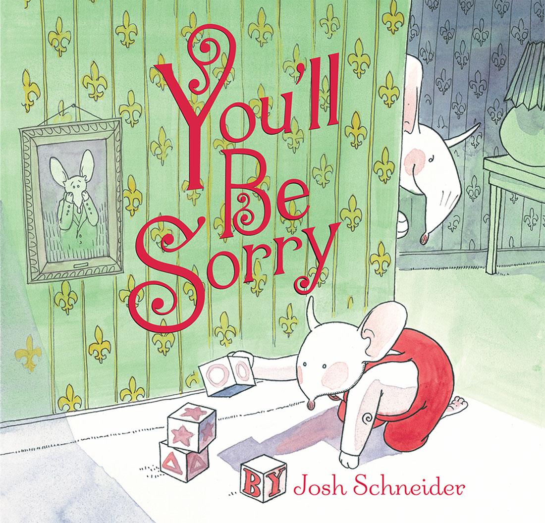 Schneider, Josh 2007_09 - YOU'LL BE SORRY - PB - RLM PR.Jpg