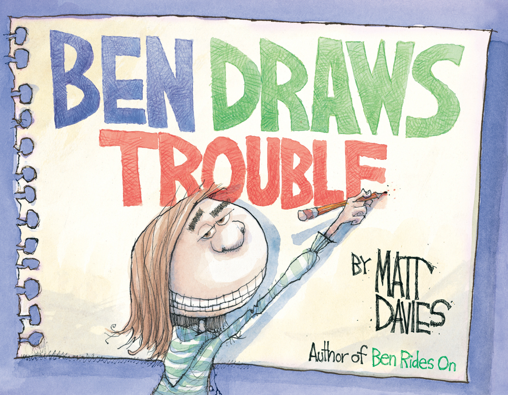 Davies, Matt 2015_04 - BEN DRAWS TROUBLE - PB - RLM PR.jpg