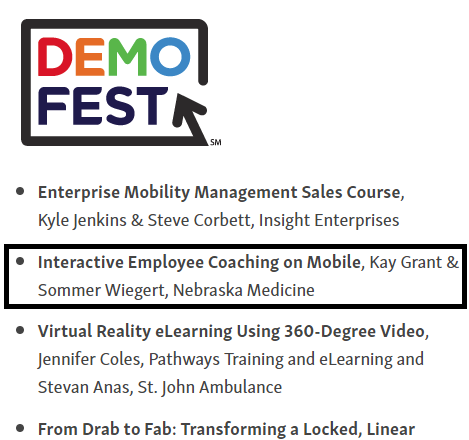 The Project - Participating in DemoFest was one of the highlights of my career as an instructional designer.It started with an idea - using a software called xapiapps to perform employee coaching at the moment of observation by utilizing mobile devices.Coaching this way created the most impact by removing the stigma of coaching as punitive by utilizing an interactive app, automating follow-up for both the coach and employee, and by keeping it informal and on-the-go.