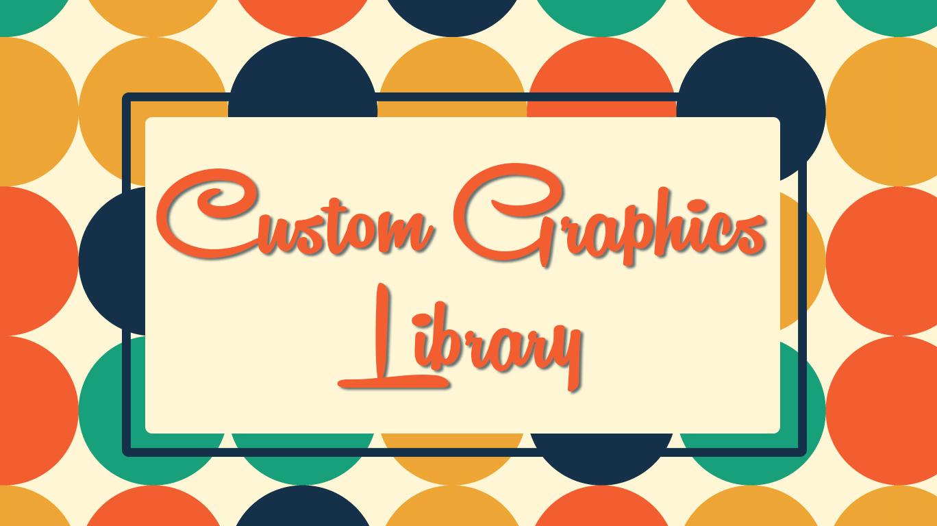 Custom Graphics Library