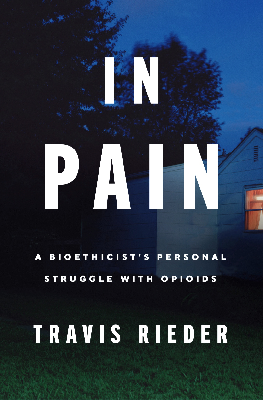 IN PAIN - In Pain: A Bioethicist's Personal Struggle with Opioids will be published by HarperCollins on June 18, 2019.