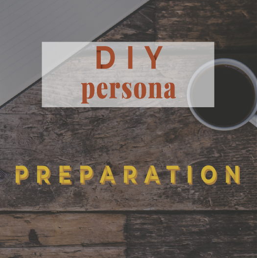 DIY persona : the course - Preparation - Lola Design Studio