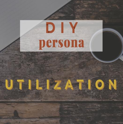DIY persona : the course - Utilization - Lola Design Studio