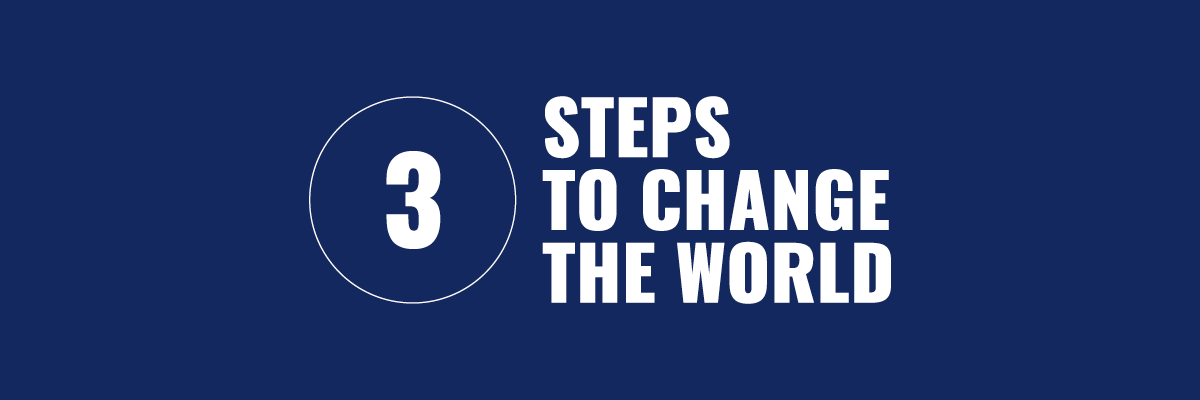 3-STEPS-TO-CHANGE-THE-WORLD_femmebought_WOMENINBUSINESS.png