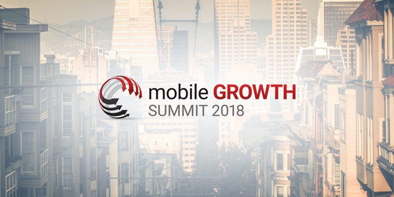 mobile-growth-summit-2018-sf-800x400.jpg