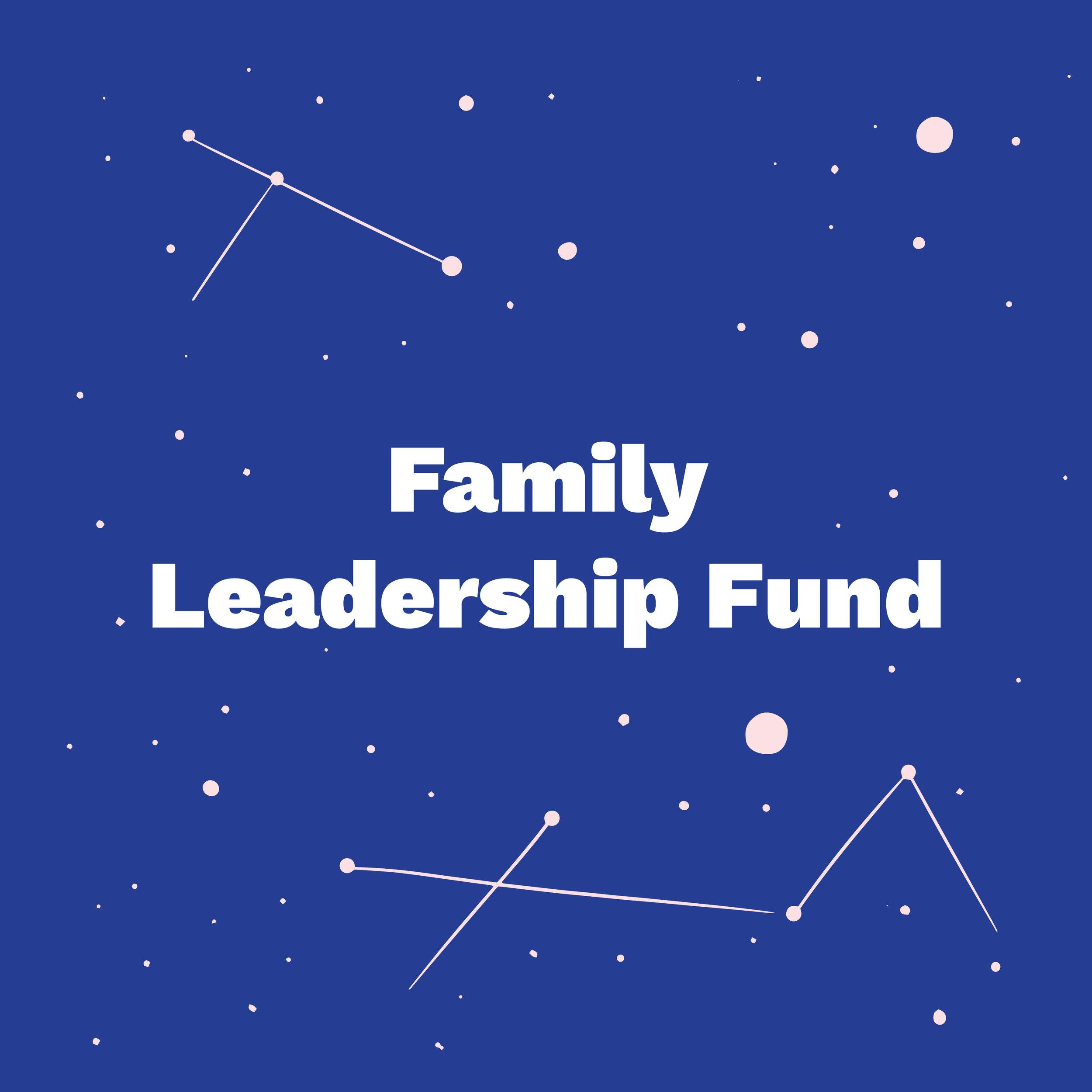 Family Leadership Fund