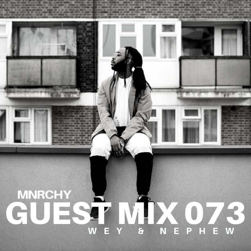 073 -  WEY & NEPHEW    LONDON, UK    GENRE  AFROBEATS  RUN TIME  23:47