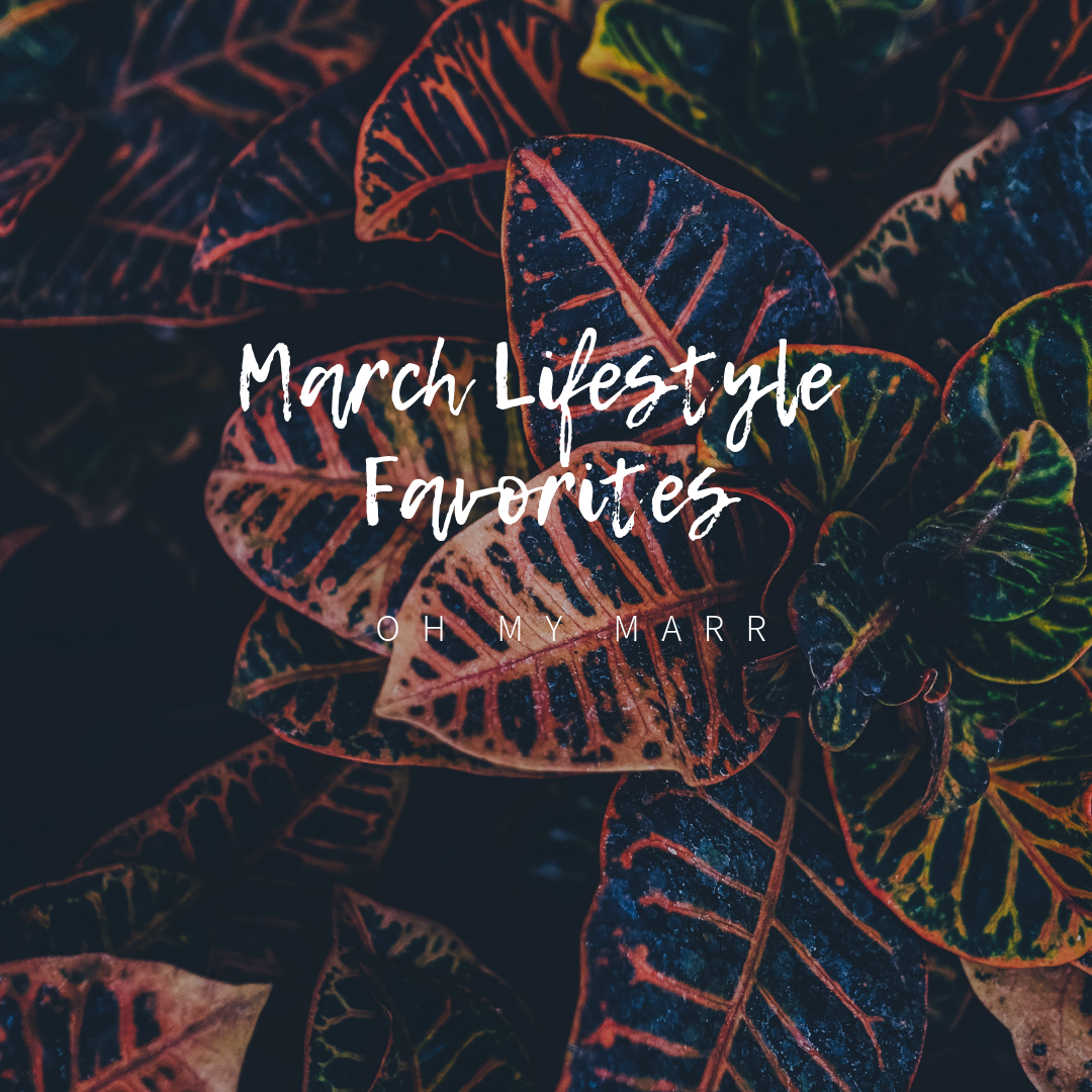 march lifestyle favorites.png