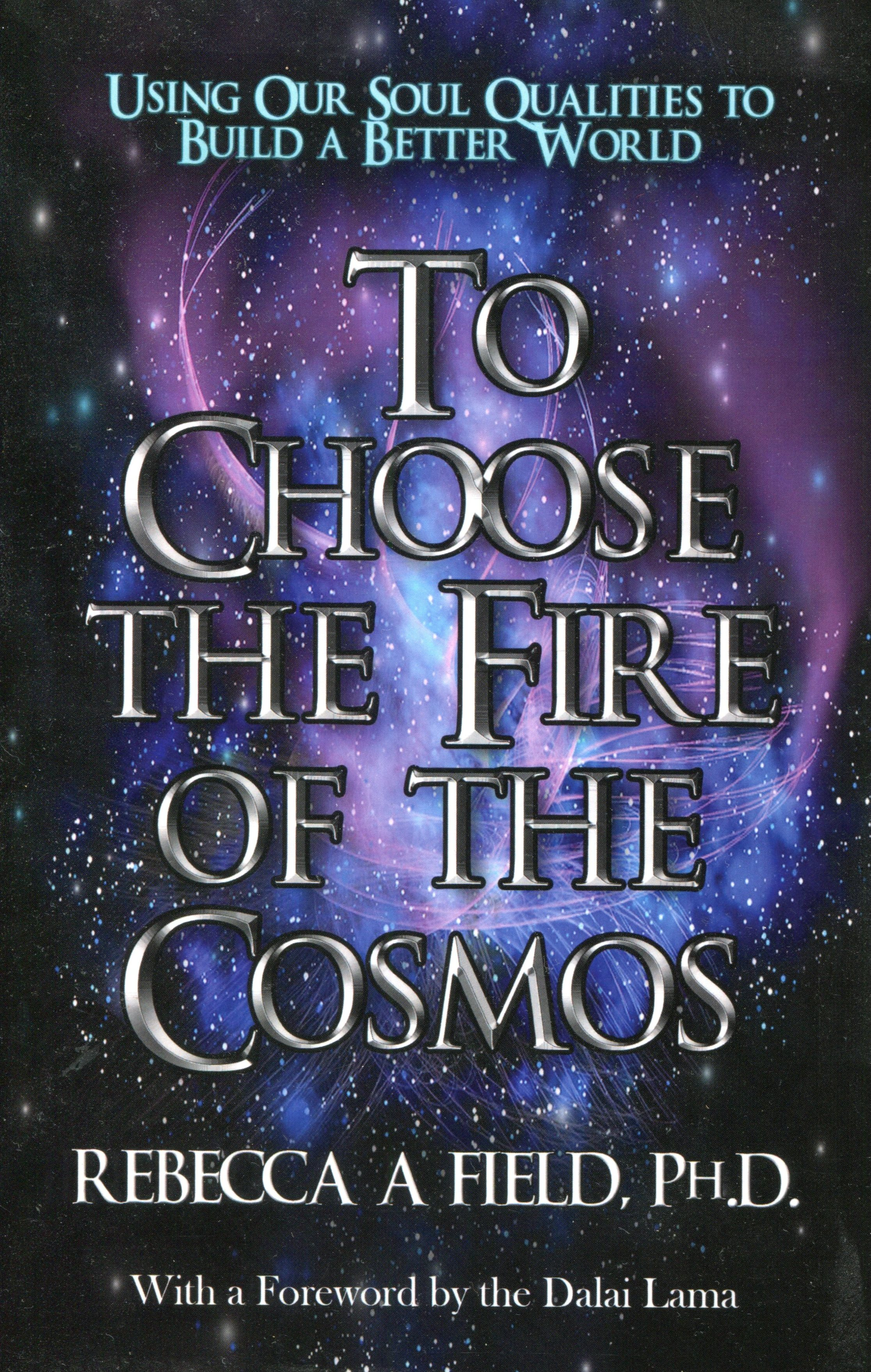 Rebecca Field, To Choose the Fire of the Cosmos.jpg