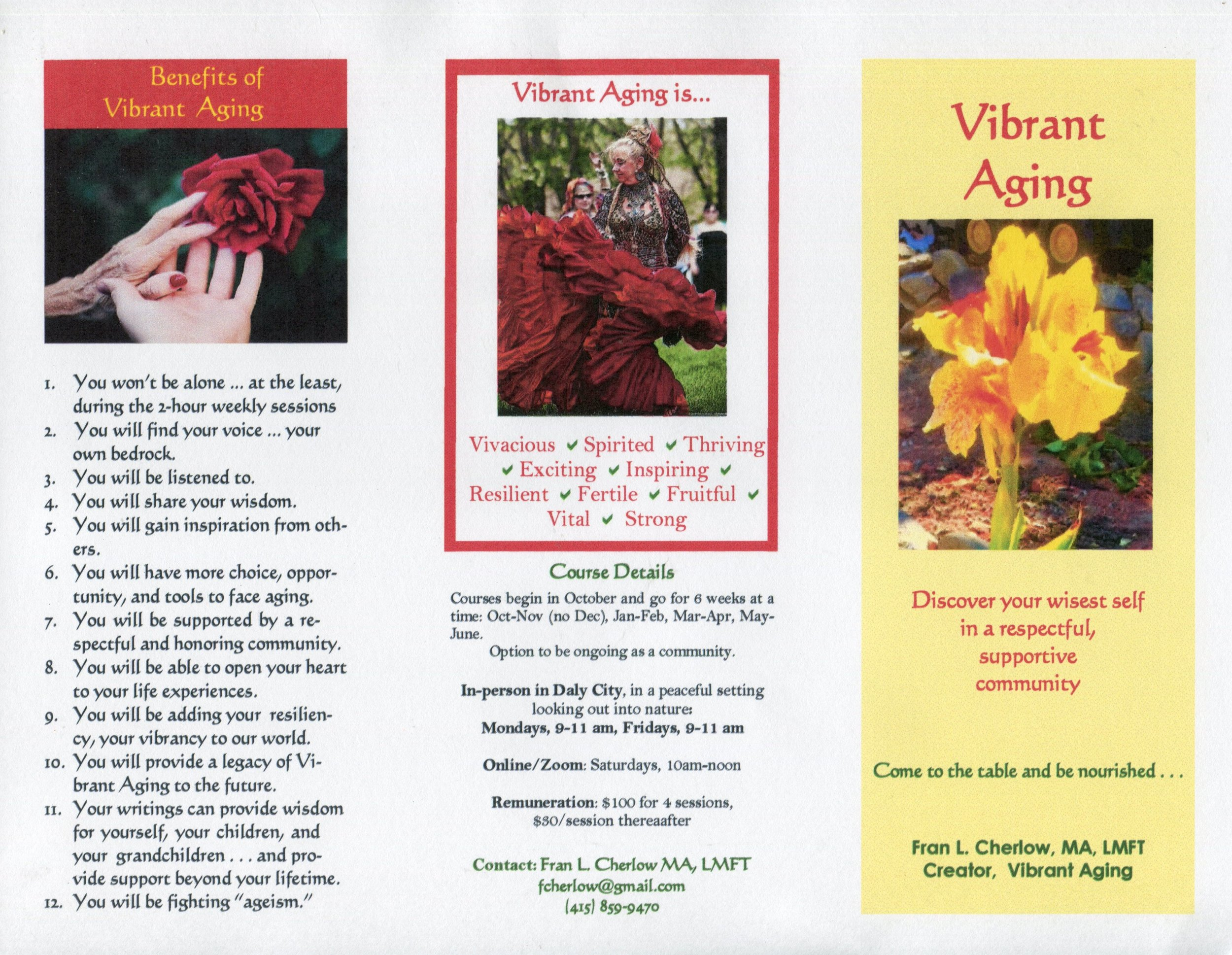 "A licensed therapist needed a brochure to spread the word about her group on ""Vibrant Aging."" She gave me her thoughts on what to say in the text, and I distilled and edited her words to best communicate her message and fit the available visual space. She also provided a wealth of images to choose from; I chose those that best fit her message and the text. After I designed the placement and the background colors, we went back and forth a few times until she was entirely satisfied. Here, the facing page of the brochure. Price: $525 -"