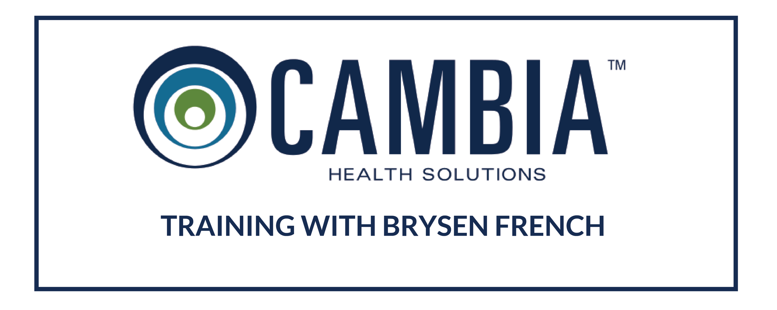 Cambia Health Solutions training with Brysen French WB.png